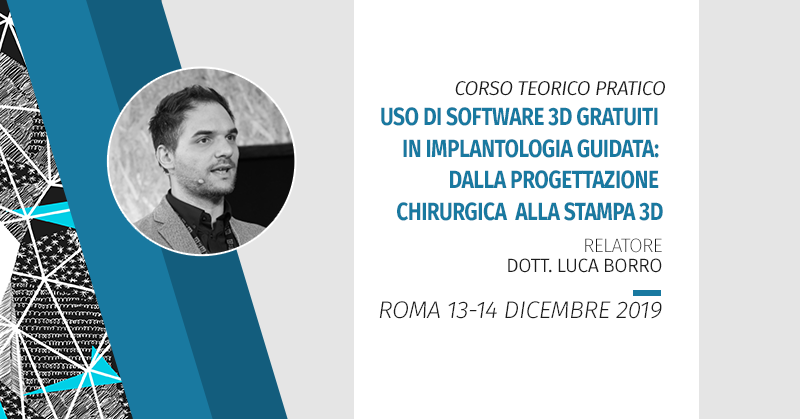 Corso Teorico Pratico Uso Di Software 3d Gratuiti In Implantologia Guidata: Dalla Progettazione Chirurgica Alla Stampa 3d Roma 2019