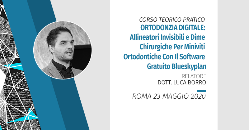 Corso Teorico Pratico Di Ortodonzia Digitale: Allineatori Invisibili E Dime Chirurgiche Per Miniviti Ortodontiche Con Il Software Gratuito Blueskyplan Roma I Ed. 2020