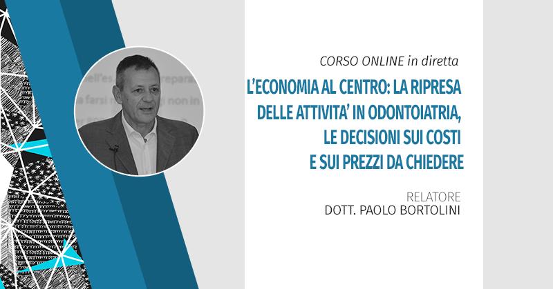 Corso Online In Diretta - L'economia Al Centro: La Ripresa Delle Attività In Odontoiatria, Le Decisioni Sui Costi E Sui Prezzi Da Chiedere