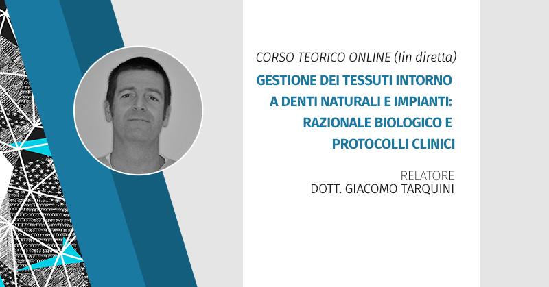 Corso Teorico Online (in Diretta) Gestione Dei Tessuti Intorno A Denti Naturali E Impianti: Razionale Biologico E Protocolli Clinici