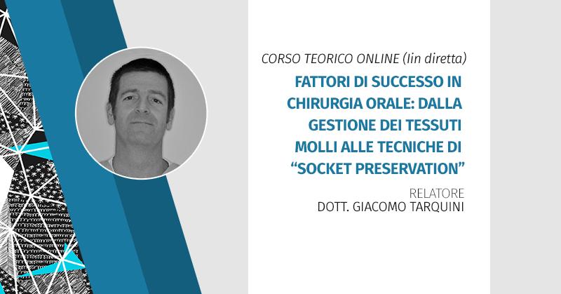 """Corso Teorico Online (in Diretta) Fattori Di Successo In Chirurgia Orale: Dalla Gestione Dei Tessuti Molli Alle Tecniche Di """"socket Preservation"""""""
