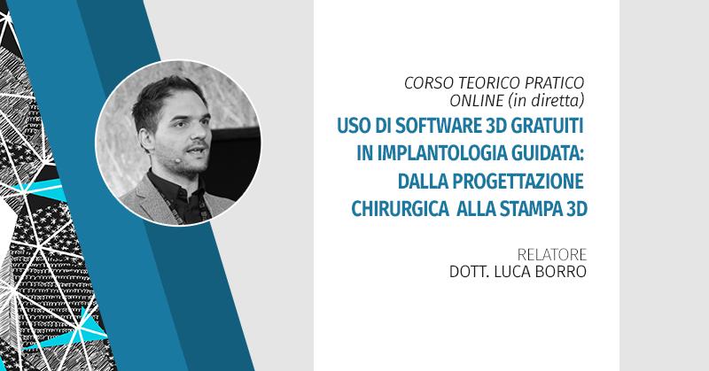 Corso Teorico Pratico Online (in Diretta) Uso Di Software 3d Gratuiti In Implantologia Guidata: Dalla Progettazione Chirurgica Alla Stampa 3d