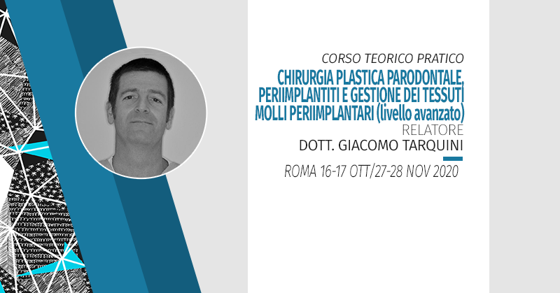 Corso Teorico Pratico Di Parodontologia: Chirurgia Plastica Parodontale, Periimplantiti E Gestione Dei Tessuti Molli Periimplantari (livello Avanzato) 2020